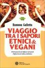 Viaggio tra i Sapori Etnici Vegani Ramona Galletta