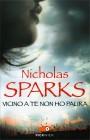 Vicino a Te Non Ho Paura Nicholas Sparks