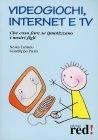 Videogiochi, Internet e Tv Nessia Laniado Gianfilippo Pietra