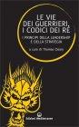 Le Vie dei Guerrieri, i Codici dei Re Thomas Cleary