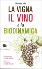 La Vigna, il Vino e la Biodinamica Nicolas Joly