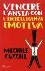 Vincere l'Ansia con l'Intelligenza Emotiva Michele Cucchi