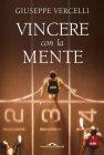 Vincere con la Mente (eBook) Giuseppe Vercelli