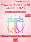 Visualizzazioni sulle Emozioni: Amore, Gioia, Paura, Attaccamento (eBook + Audiolibro) Gianna Marchesini