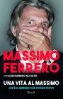 Una Vita al Massimo - Massimo Ferrero, Alessandro Alciato