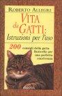 Vita da Gatti: Istruzioni per l'UsoRoberto Allegri
