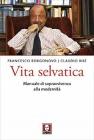 Vita Selvatica Francesco Borgonovo