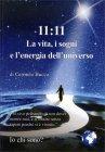 11:11 - La Vita, i Sogni e l'Energia dell'Universo Carmelo Bucca