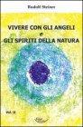 Vivere con gli Angeli e gli Spiriti della Natura - Vol. 2 Rudolf Steiner