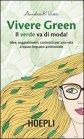 Vivere Green - Il Verde Va di Moda! Annalisa K. Varesi