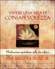 Vivere una Vita di Consapevolezza (eBook) Don Miguel Ruiz Jr.