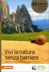 Vivi la Natura Senza Barriere Athesia Edizioni