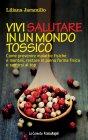 Vivi Salutare in un Mondo Tossico - eBook Liliana Jaramillo