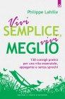 Vivi Semplice, Vivi Meglio (eBook) Philippe Lahille