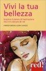 Vivi la Tua Bellezza Fabrizia Berera Elena Caiazzo