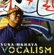 Vocalism Vusa Mkhaya