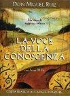 La Voce della Conoscenza Don Miguel Ruiz