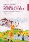 Volare con i Piedi per Terra Carlo Magaletti