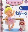 Vorrei Essere... una Ballerina Nathalie Belineau, Emilie Beaumont
