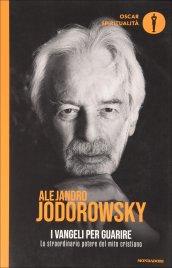 I Vangeli per Guarire Alejandro Jodorowsky