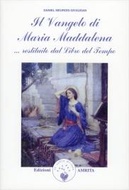Il Vangelo di Maria Maddalena Daniel Meurois-Givaudan