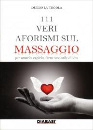111 Veri Aforismi sul Massaggio Duilio La Tegola