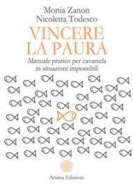 Vincere la Paura Monia Zanon eBook