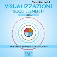 Visualizzazione sugli Elementi: Acqua (AudioLibro Mp3) Gianna Marchesini