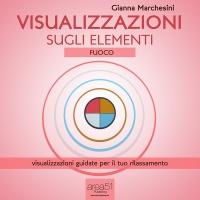 Visualizzazione sugli Elementi: Fuoco (AudioLibro Mp3) Gianna Marchesini