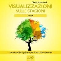Visualizzazioni sulle Stagioni - Estate (AudioLibro Mp3) Gianna Marchesini