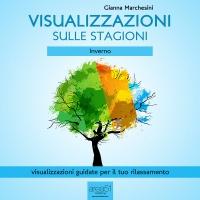 Visualizzazioni sulle Stagioni - Inverno (AudioLibro Mp3) Gianna Marchesini