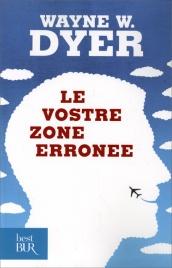 Le Vostre Zone Erronee Wayne W. Dyer