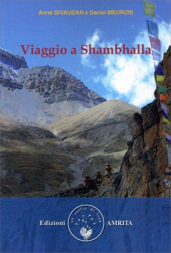 Viaggio a Shamballa - Libro di Anne Givaudan e Daniel ...