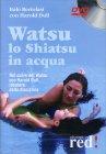 Watsu - Lo Shiatsu in Acqua - Videocorso in DVD
