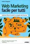 Web Marketing Facile per Tutti Andrea Maggiolo