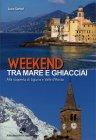 Weekend tra Mare e Ghiacciai Luca Sartori