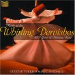 Music of the Whirling Dervishes - 800 Years of Mevlana Rumi