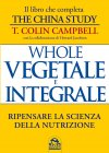 Whole - Vegetale e Integrale (eBook) T. Colin Campbell