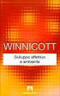 Sviluppo Affettivo e Ambiente Donald Winnicott