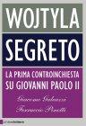 Wojtyla Segreto (eBook) Giacomo Galeazzi, Ferruccio Pinotti