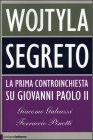Wojtyla Segreto - Giacomo Galeazzi, Ferruccio Pinotti