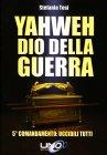 Yahweh - Dio della Guerra Stefania Tosi