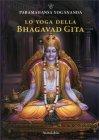 Lo Yoga della Bhagavad Gita Paramhansa Yogananda