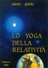 Lo Yoga della Relativit� Paolo Guido