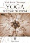 Yoga - Nel Cuore dei Bambini (eBook) Maria Rosaria Dibenedetto