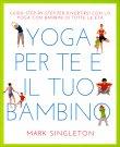 Yoga per Te e il Tuo Bambino