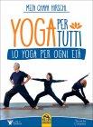 Yoga per Tutti - Lo Yoga per Ogni Età
