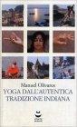 Yoga dall'Autentica Tradizione Indiana Manuel Olivares