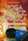 Yoga Trance Dance 2 - Svadhisthana Chakra