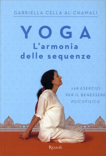 Yoga - L'Armonia delle Sequenze - Libro di Gabriella Cella